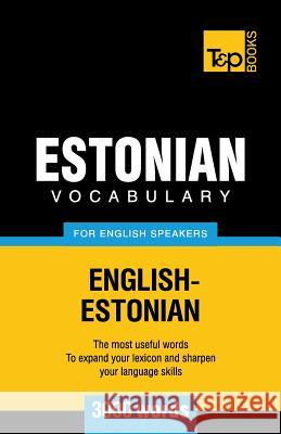 Estonian Vocabulary for English Speakers - 3000 Words Andrey Taranov 9781780717234