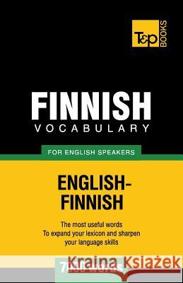Finnish Vocabulary for English Speakers - 7000 Words Andrey Taranov 9781780718224