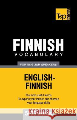 Finnish Vocabulary for English Speakers - 5000 Words Andrey Taranov 9781780718286