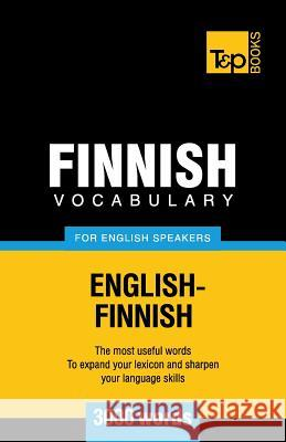 Finnish Vocabulary for English Speakers - 3000 Words Andrey Taranov 9781780718347