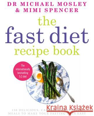 Fast Diet Recipe Book Dr Michael Mosley 9781780721873