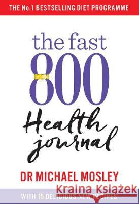 The Fast 800 Health Journal Dr Michael Mosley Dr Clare Bailey  9781780724164