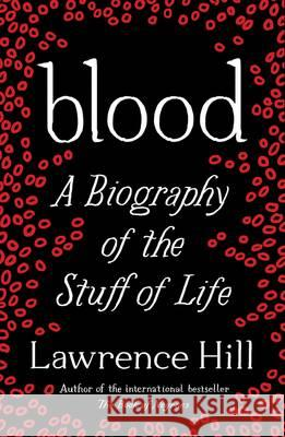 Blood Lawrence Hill 9781780745466