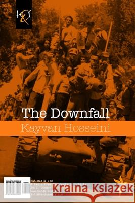 The Downfall: Soghoot Kayvan Hosseini 9781780835242