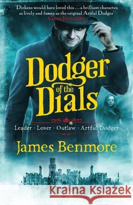 Dodger of the Dials James Benmore 9781780874708