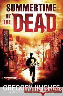 Summertime of the Dead Gregory Hughes 9781780875521