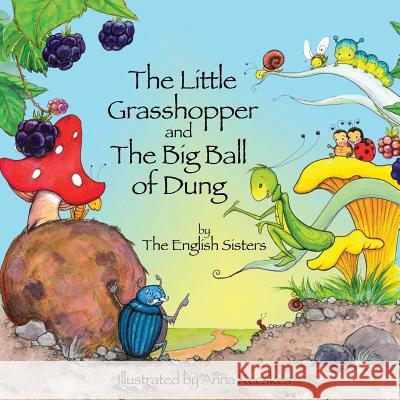 Story Time for Kids with Nlp by the English Sisters: The Little Grasshopper and the Big Ball of Dung Zuggo, Violeta|||Zuggo, Jutka 9781780924939