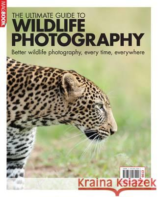 The Ultimate Guide to Wildlife Photography Dave Stevenson MagBooks  9781781061046