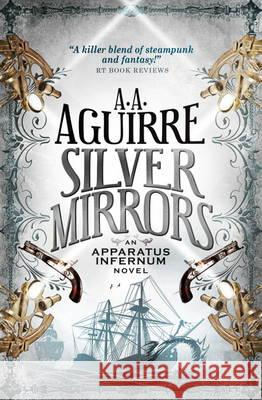 Silver Mirrors A A Aguirre 9781781169513 TITAN PUBLISHING GROUP