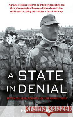 A State in Denial: British Collaboration with Loyalist Paramilitaries Urwin, Margaret 9781781174623