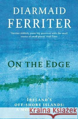 On the Edge: Ireland's off-shore islands: a modern history Diarmaid Ferriter   9781781256442