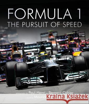 Formula One: The Pursuit of Speed: A Photographic Celebration of F1's Greatest Moments Maurice Hamilton Paul-Henri Cahier Bernard Carhier 9781781315835