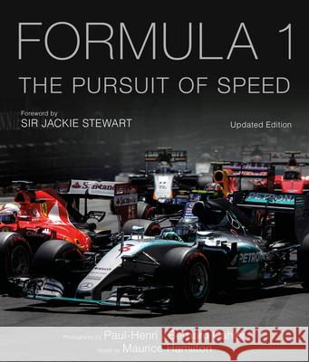 Formula One: The Pursuit of Speed: A Photographic Celebration of F1's Greatest Moments Maurice Hamilton Paul-Henri Cahier Bernard Cahier 9781781317082