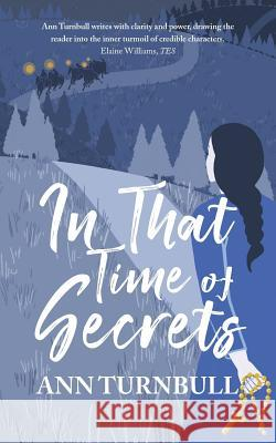 In That Time of Secrets Ann Turnbull   9781781328071