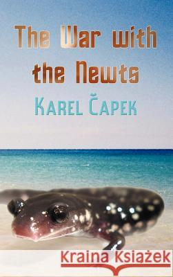 The War with the Newts Karel Apek David Wyllie 9781781392171