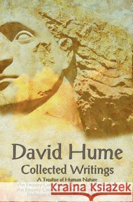 David Hume - Collected Writings (complete and Unabridged), A Treatise of Human Nature, An Enquiry Concerning Human Understanding, An Enquiry Concerning The Principles of Morals and Dialogues Concernin David Hume 9781781393598 Benediction Classics