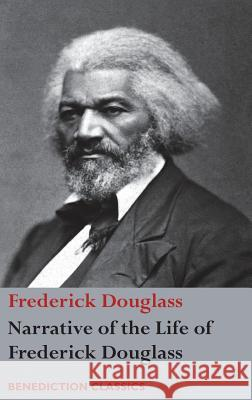 Narrative of the Life of Frederick Douglass, an American Slave: Written by Himself Frederick Douglass 9781781394373