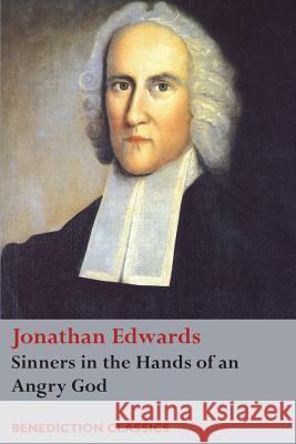 Sinners in the Hands of an Angry God Jonathan Edwards 9781781398890