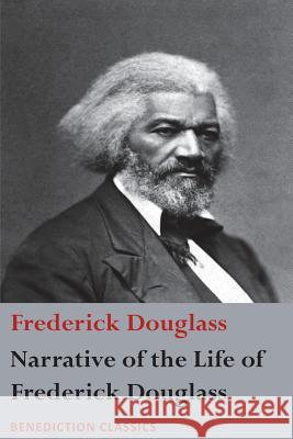 Narrative of the Life of Frederick Douglass, an American Slave: Written by Himself Frederick Douglass 9781781399361