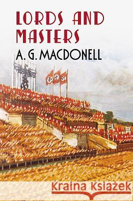 Lords and Masters A G Macdonell 9781781550182 0