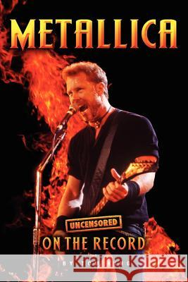 Metallica - Uncensored on the Record Tom King 9781781581995