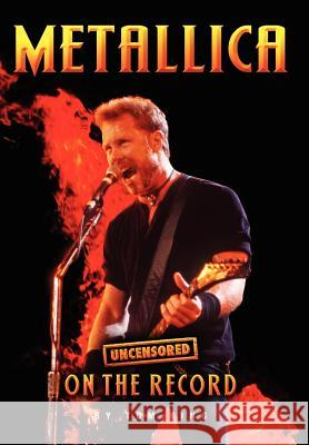 Metallica - Uncensored on the Record Tom King 9781781582046
