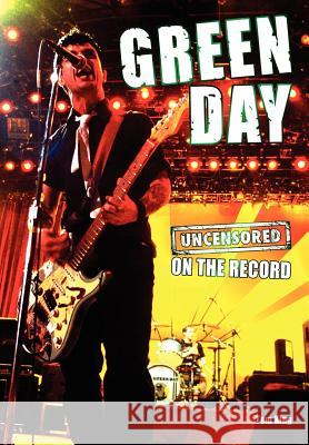 Green Day - Uncensored on the Record Tom King 9781781582466