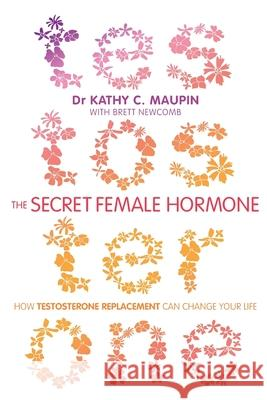 Secret Female Hormone Dr Kathy C Maupin 9781781801789