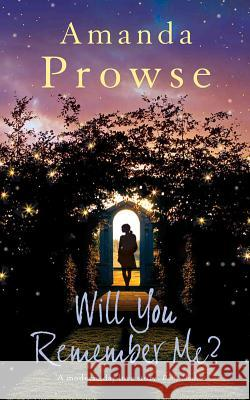 Will You Remember Me? Amanda Prowse 9781781856512