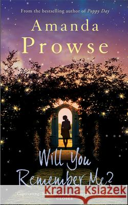 Will You Remember Me? Amanda Prowse 9781781856529