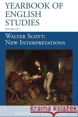 Walter Scott, New Interpretations (Yearbook of English Studies (47) 2017) Susan Oliver 9781781882931 Modern Humanities Research Association
