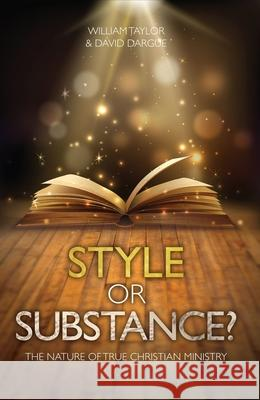 Style or Substance?: The Nature of True Christian Ministry TAYLOR, WILLIAM 9781781912294