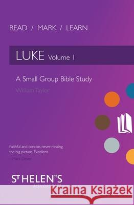 Read Mark Learn: Luke Vol. 1: A Small Group Bible Study William Taylor 9781781919118