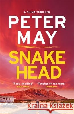 Snakehead : The heart-stopping China series travels to America May, Peter 9781782062325
