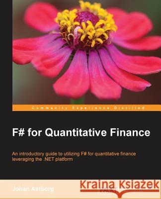 F# for Quantitative Finance Johan Astborg 9781782164623