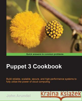 The Puppet 3 Cookbook John Arundel 9781782169765