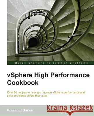 vSphere High Performance Cookbook Prasenjit Sarkar 9781782170006