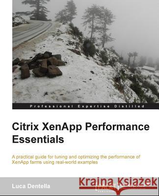 Citrix Xenapp Performance Essentials Luca Dentella 9781782170440