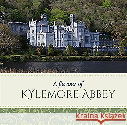 A Flavour of Kylemore Abbey John O'Toole Marguerite Foyle 9781782183334
