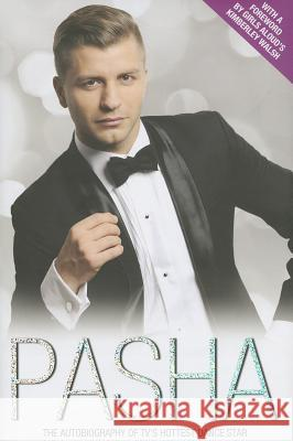 Pasha: The Autobiography of TV's Hottest Dance Star Pasha Kovalev 9781782196662