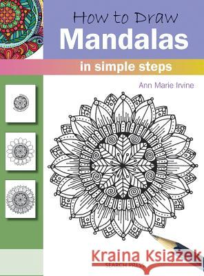 How to Draw: Mandalas in Simple Steps Ann Marie Irvine 9781782214311