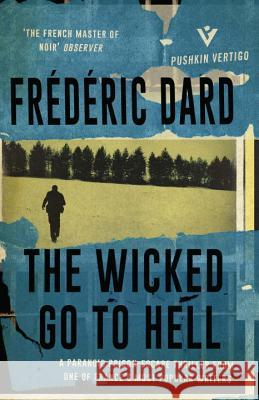 The Wicked Go to Hell Frederic Dard David Coward 9781782271963