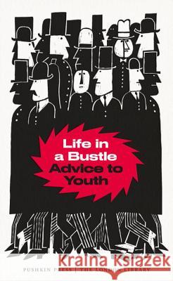 Life in a Bustle: Advice to Youth C. G. Montefiore 9781782272502