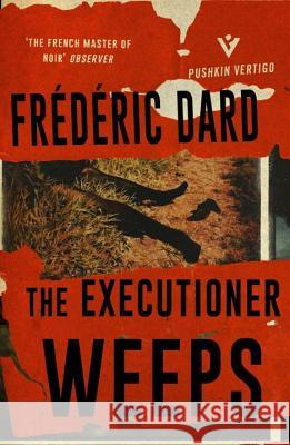 The Executioner Weeps Frederic Dard David Coward 9781782272564