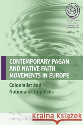 Contemporary Pagan and Native Faith Movements in Europe: Colonialist and Nationalist Impulses  9781782386469