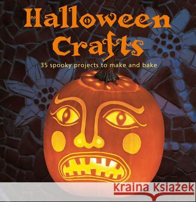 Halloween Crafts: 35 Spooky Projects to Make and Bake Emma Hardy 9781782490333 0