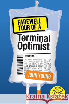 Farewell Tour of a Terminal Optimist John Young 9781782504245