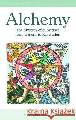 Alchemy: The Mystery of Substance from Genesis to Revelation  9781782505532