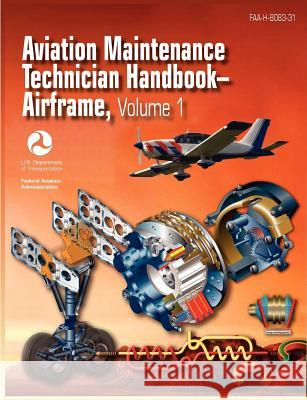 Aviation Maintenance Technician Handbook - Airframe. Volume 1 (Faa-H-8083-31)  9781782660088