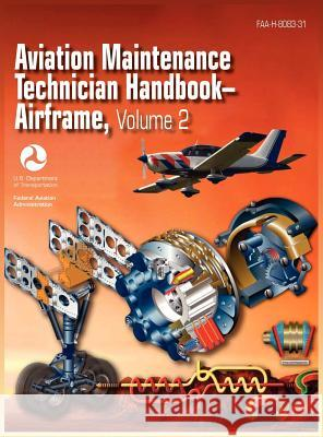 Aviation Maintenance Technician Handbook - Airframe. Volume 2 (Faa-H-8083-31)  9781782660095